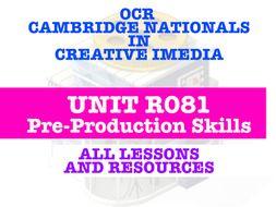 CAMBRIDGE NATIONALS - Creative iMedia - R081 PRE-PRODUCTION SKILLS - EVERY LESSON