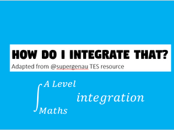 How Do I Integrate That - A Level Maths