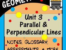 Parallel & Perpendicular Lines (Geometry - Unit 3)