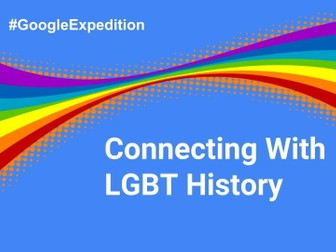 Connecting With LGBT History #GoogleExpedition