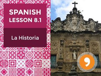 Spanish Lesson 8.1: La Historia – History