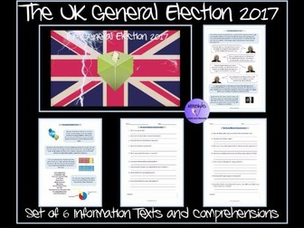 The UK General Election 2017 - Information Texts and Comprehensions