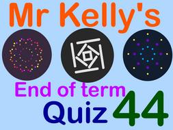 Mr Kelly's Fun Maths Reward Quiz 44