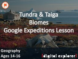 Biomes - Tundra & Taiga #GoogleExpeditions Lesson