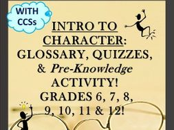 INTRO TO CHARACTER: GLOSSARY, Quizzes, & Pre-Knowledge Activity Grades 6-12