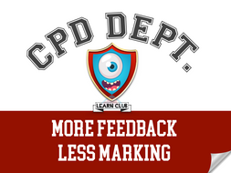 CPD - More Feedback Less Marking