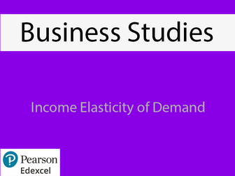 Business: Income Elasticity of Demand Powerpoint (NEW SPEC) - Edexcel