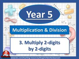 Year 5 – Multiplication and Division – Multiply 2-digits by 2-digits - White Rose Maths