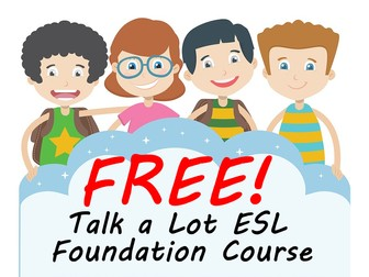 Talk a Lot ESL  Foundation Course is show you how to speak English  like a Native Speaker.