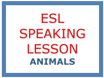 ESL SPEAKING LESSON ANIMALS