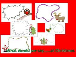 Speech Bubble Writing. What would we say......at Christmas