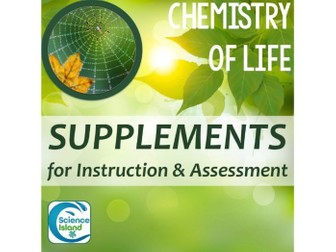 Chemistry of Life Supplements for Instruction and Assessment
