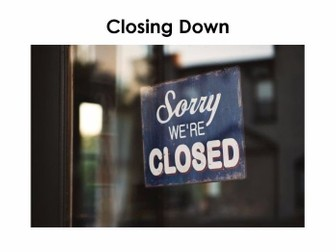 Starter For Ten Enterprise Project. Lesson Fourteen - Closing Down