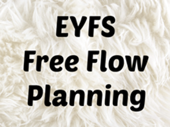 EYFS Free Flow planning - whole year