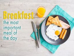 Breakfast - the most important meal of the day