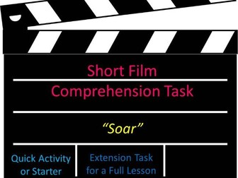 Short Film Comprehension Task Soar Quick Activity or Starter with Extension for Full Lesson Cover