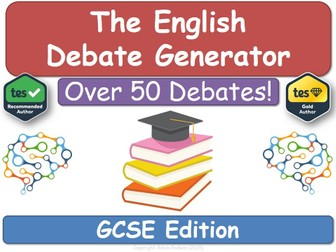 The English Debate Generator (GCSE Edition) [For English Language, Literature & Literacy]