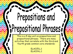 Prepositions and Prepositional Phrases-  Complete 5 Day lesson Plan with all materials