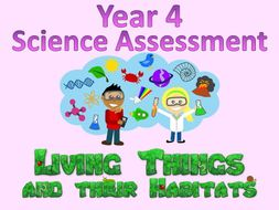 Year 4 Science Assessment: Living Things and Their Habitats