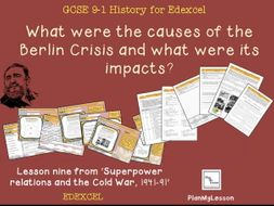 Edexcel GCSE Superpower Relations & Cold War L9 'What was the Berlin Crisis & what were its impacts?