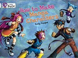 How to Make Manga Characters (Collins Big Cat Readers)