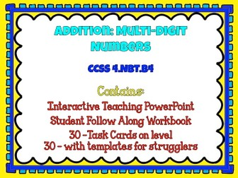 Fourth Grade Math Multi-Digit Addition 4.NBT.4 Teaching PowerPoint, Student Pages and Task Cards