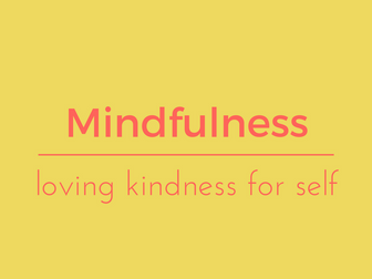 Loving kindness for self