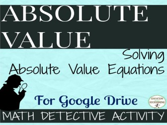 Solve Absolute Value Equations Math Detective Activity for Google Drive