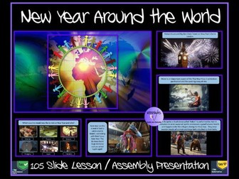New Year Assembly - New Year Around The World Lesson / Assembly Presentation - 105 Slides