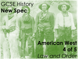 GCSE History (New Spec) American West (4 of 5) - Law and order