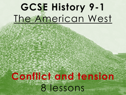 American West - GCSE History 9-1 - Conflict and tension (8 lessons)
