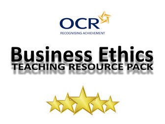 Business Ethics Teaching Resource Pack (OCR)