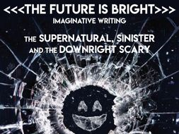 Imaginative Writing SOW - The Supernatural, Sinister and the Downright Scary Unit - 20 Lessons!