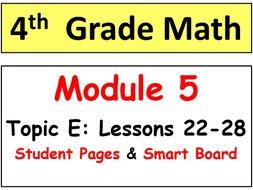 Grade 4 Math Module 5 Topic E, lessons 22-28: Smart Bd, Stud Pgs, Reviews, HOT Q