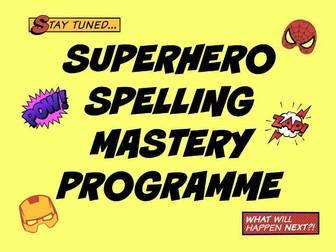 SUPERHERO SPELLING MASTERY PROGRAMME
