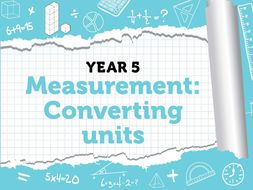 Year 5 - Measurement - Converting Units -  Week 10 - Summer - Block 4 - White Rose