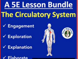 The Circulatory System - Complete 5E Lesson Bundle