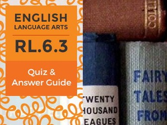RL.6.3 - Quiz and Answer Guide