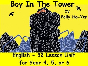 32 lessons – 'Boy In The Tower' by Polly Ho-Yen – Year 4/5/6 – English planning