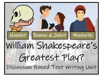 UKS2 Literacy - What was William Shakespeare's Greatest Play?  Discussion Based Writing Unit