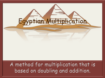 Egyptian Multiplication - multiplication using doubling and addition - Functional Skills E3 L1