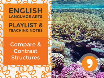 Compare and Contrast Structures — Playlist and Teaching Notes