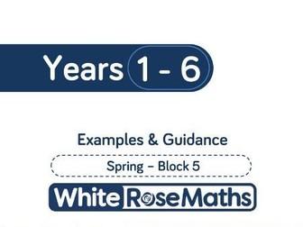White Rose Maths - Spring - Block 5 - Years 1 - 6