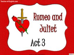 Romeo and Juliet - Act Three