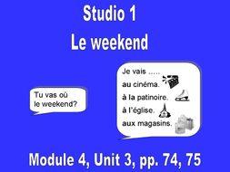 Studio 1, Module 4, Unit 3, pp. 74, 75  Le weekend