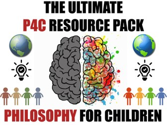 The Ultimate P4C Resource Pack [Philosophy for Children]