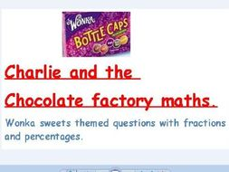 Percentages and fractions problem solving - Charlie and Chocolate factory Maths.