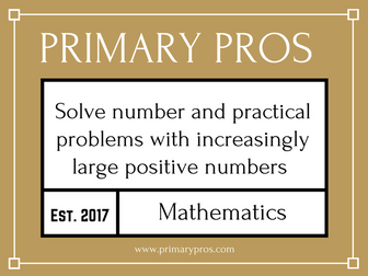 Solve number and practical problems that involve all of the above and with increasingly large