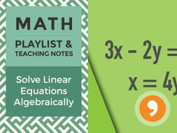 Solving Linear Equations Algebraically – Playlist and Teaching Notes