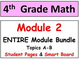 Grade 4 Math ENTIRE Module 2 Topics A-B: Smart Bd, Student Pgs, Reviews, HOT Q's